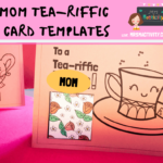 Mom TEA-riffic Card Templates
