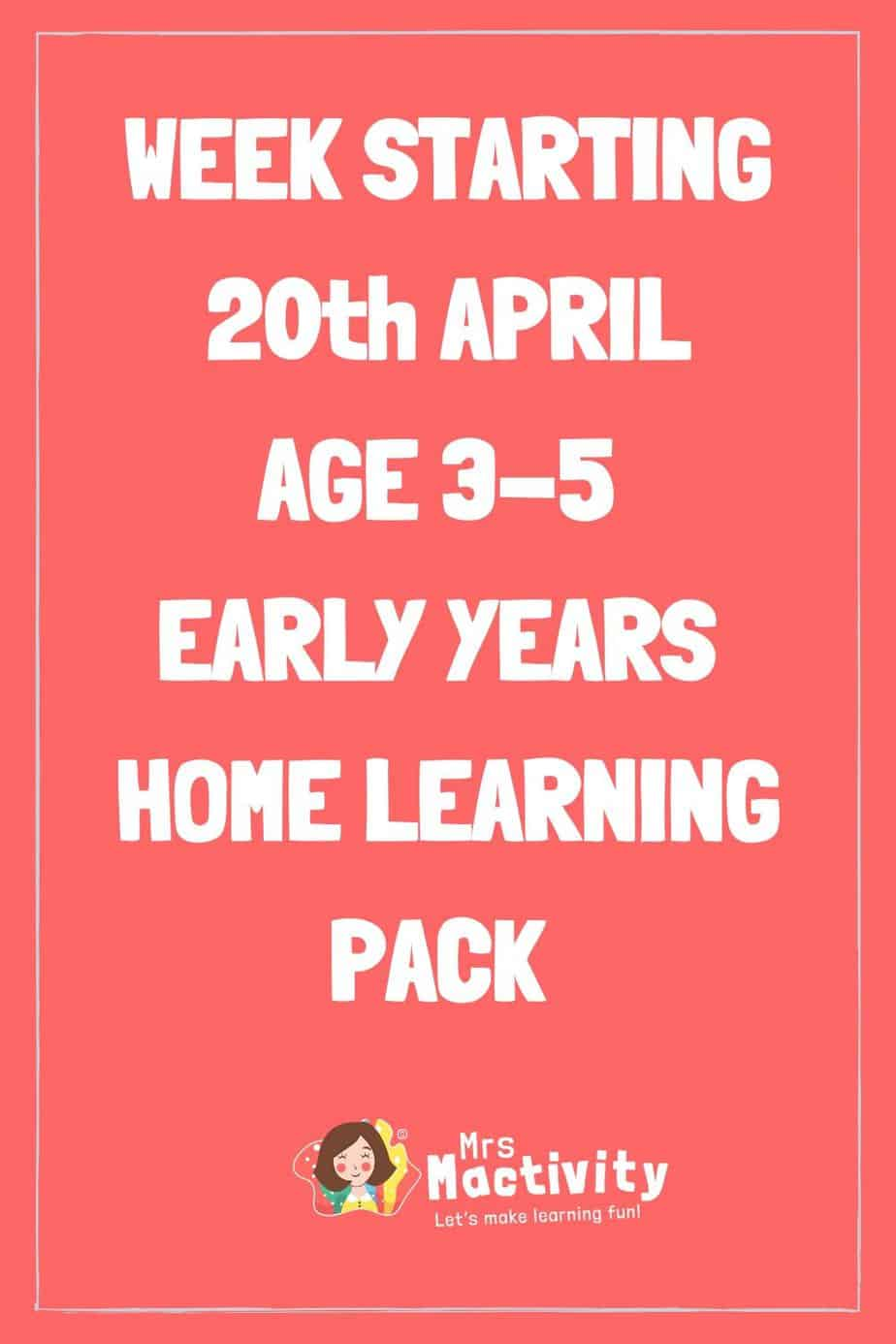 20th April Early Years (Age 4-5) Weekly Home Learning Pack