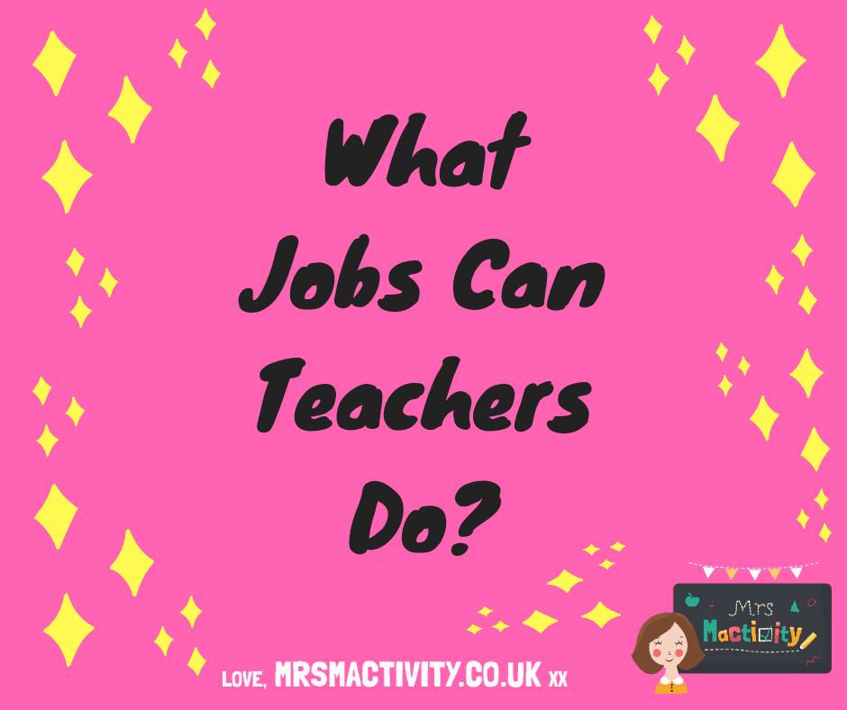What jobs can teachers do?
