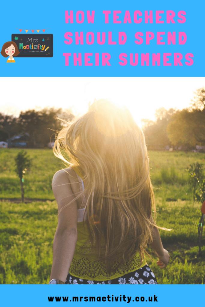 How teachers should spend their summer