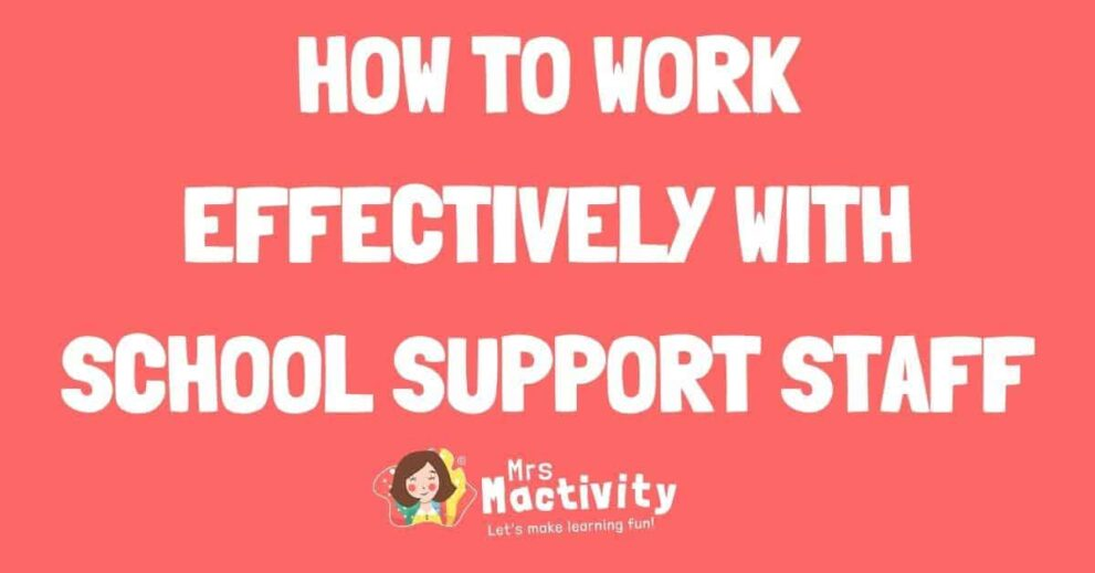 How to Work Effectively with School Support Staff