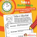 Ten Minute Filler: Take a Mindful Minute Activity Sheet
