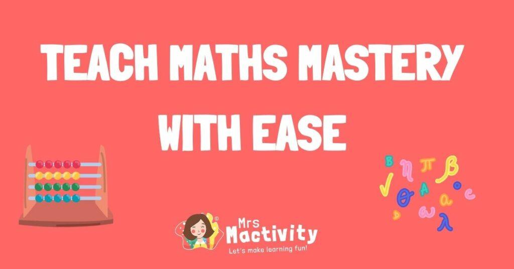 how to teach maths mastery