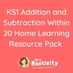 Ks1 addition and subtraction within 20 home learning pack