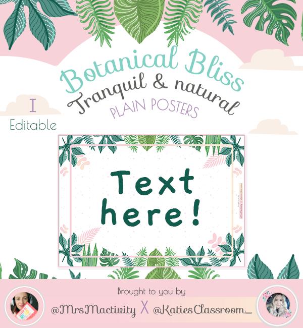 Botanical Bliss Editable Posters - Plain (Katie's Classroom Range)