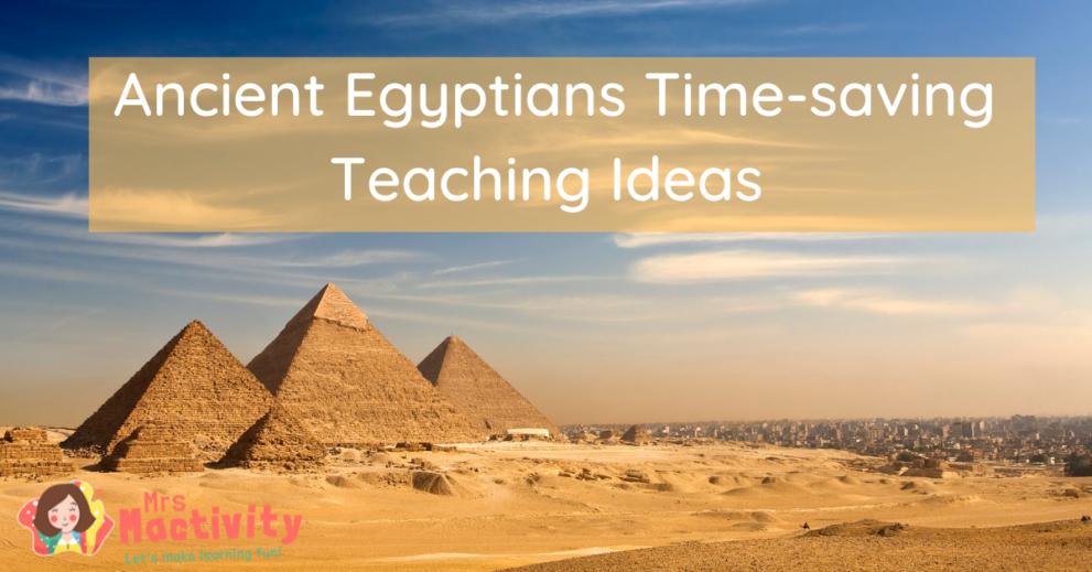 Ancient Egyptians Teaching Ideas